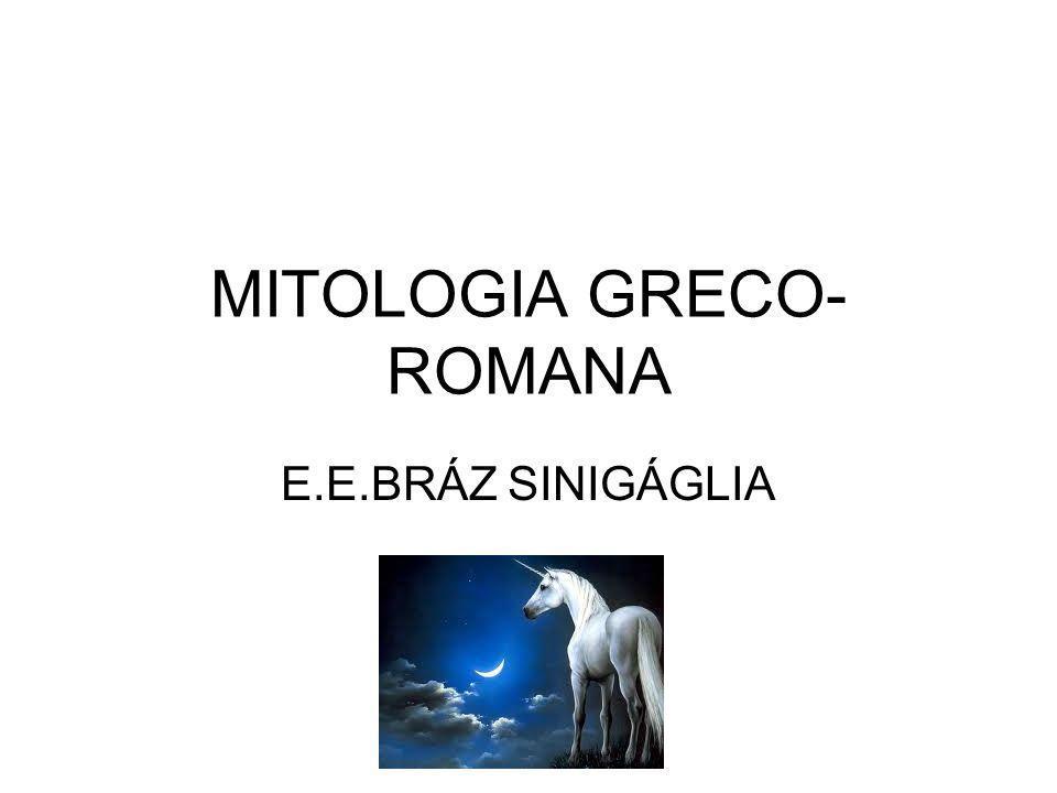 MITOLOGIA GRECO- ROMANA E.E.BRÁZ SINIGÁGLIA