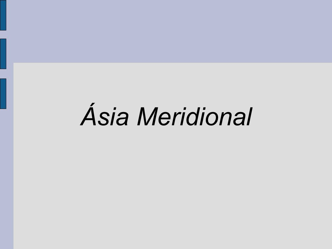 O sul da Ásia é uma região geográfica da Ásia que inclui o subcontinente indiano e os territórios na sua proximidade.