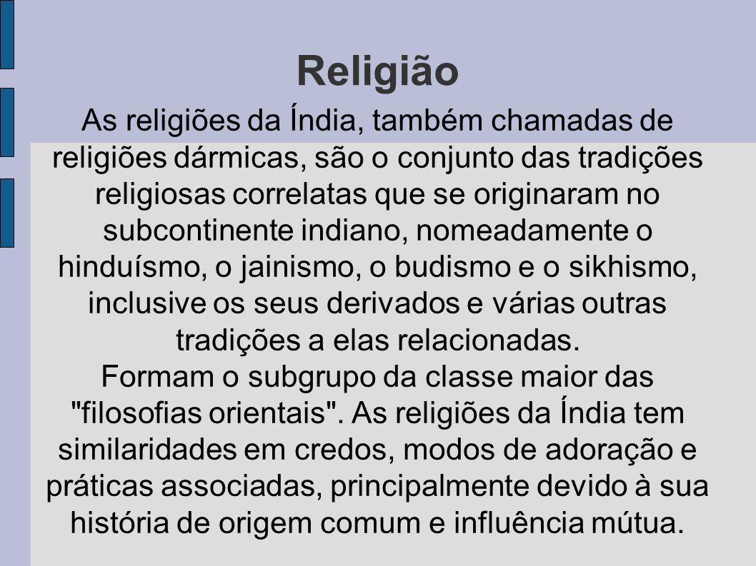 As religiões da Índia, também chamadas de religiões dármicas, são o conjunto das tradições religiosas correlatas que se originaram no subcontinente in