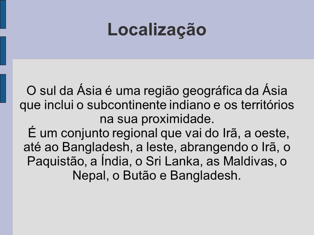 O sul da Ásia é uma região geográfica da Ásia que inclui o subcontinente indiano e os territórios na sua proximidade. É um conjunto regional que vai d