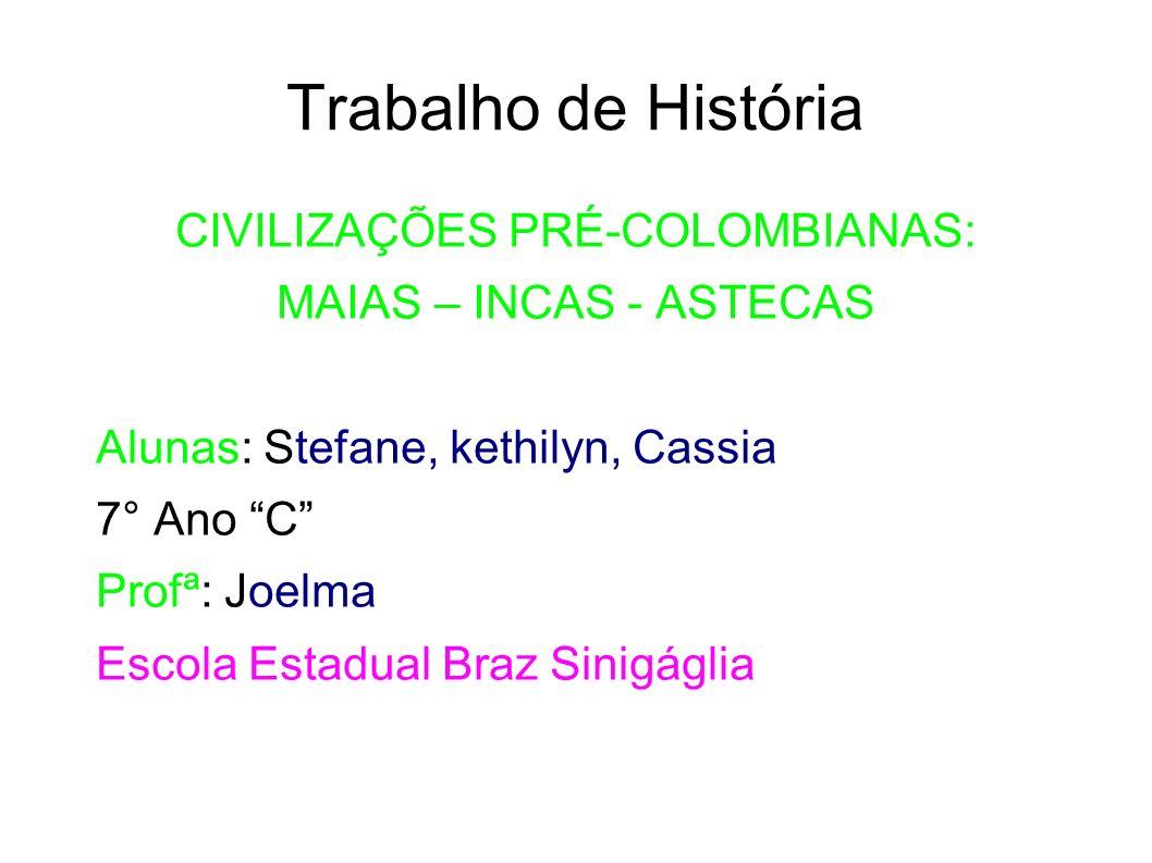 Introdução astecas incas e maias Os astecas (1325 até 1521; a forma azteca também é usada) foram uma civilização mesoamericana, pré-colombiana, que floresceu principalmente entre os séculos XIV e XVI, no território correspondente ao atual México Incas A civilização inca foi uma cultura andina pré-colombiana e um Estado-nação, o Império Inca (em quíchua: Tawantinsuyu) que existiu na América do Sul de cerca de 1200 até à invasão dos conquistadores espanhóis e a execução do imperador Atahualpa em 1533 MAIAS A civilização inca foi uma cultura andina pré-colombiana e um Estado-nação, o Império Inca (em quíchua: Tawantinsuyu) que existiu na América do Sul de cerca de 1200 até à invasão dos conquistadores espanhóis e a execução do imperador Atahualpa em 1533