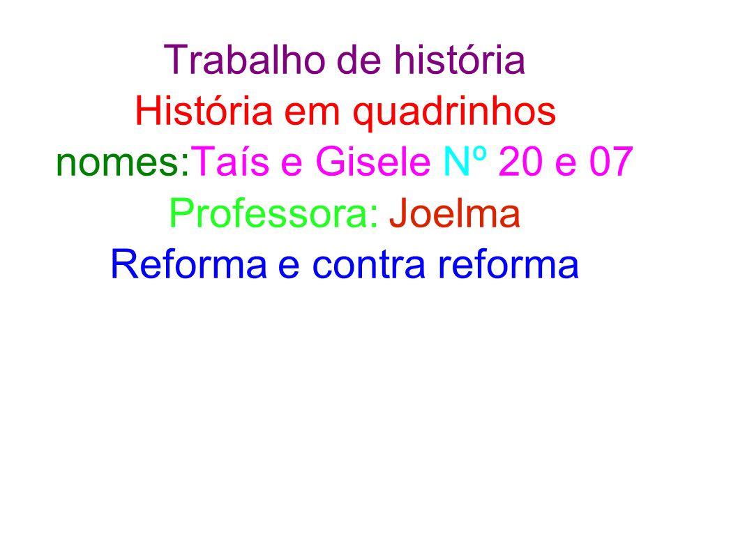Hoje vamos aprender sobre reforma e contra- reforma Acorda João!!! O que professor???