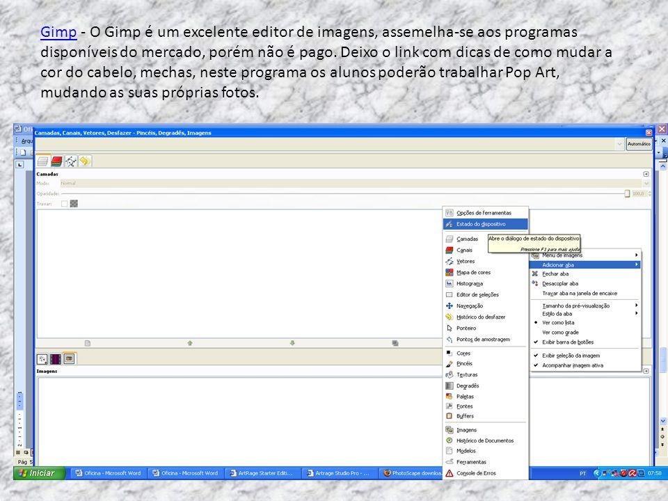 GimpGimp - O Gimp é um excelente editor de imagens, assemelha-se aos programas disponíveis do mercado, porém não é pago. Deixo o link com dicas de com