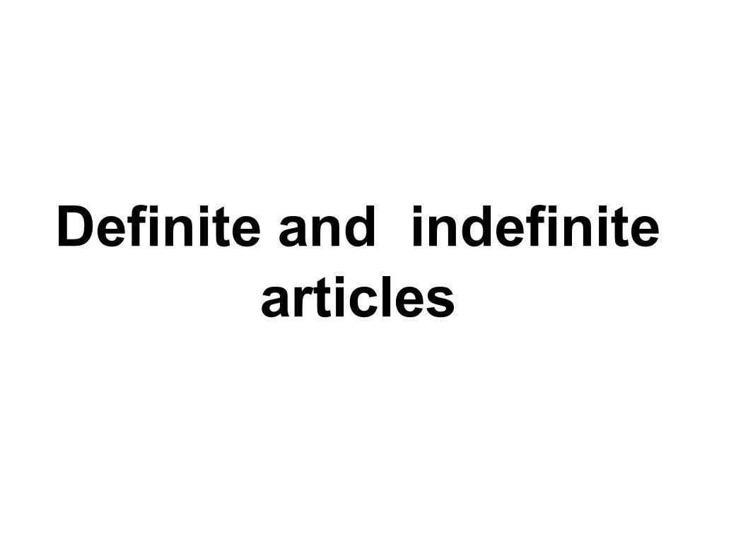 Artigos indefinidos Os artigos correspondes ao um, uma no inglês são o a e an .