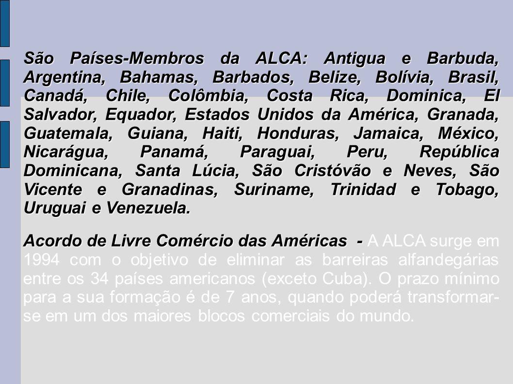 São Países-Membros da ALCA: Antigua e Barbuda, Argentina, Bahamas, Barbados, Belize, Bolívia, Brasil, Canadá, Chile, Colômbia, Costa Rica, Dominica, E