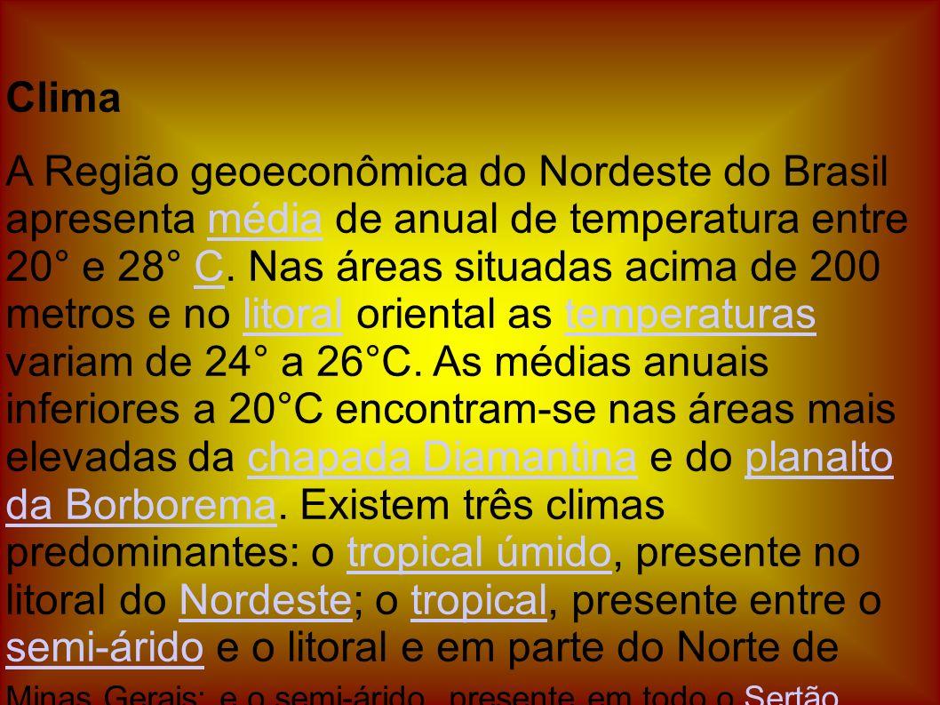Clima A Região geoeconômica do Nordeste do Brasil apresenta média de anual de temperatura entre 20° e 28° C. Nas áreas situadas acima de 200 metros e