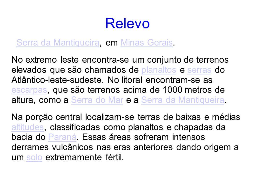Relevo Serra da Mantiqueira, em Minas Gerais.Serra da MantiqueiraMinas Gerais No extremo leste encontra-se um conjunto de terrenos elevados que são ch