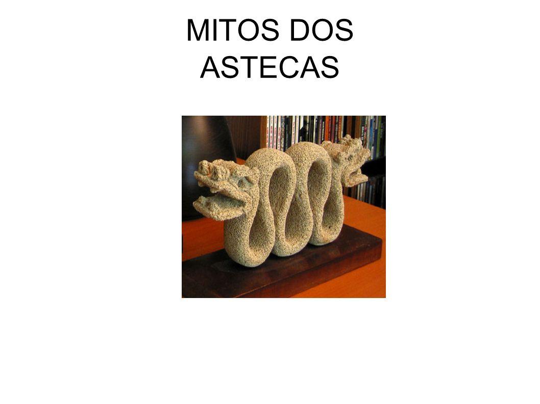 MITOS DOS ASTECAS