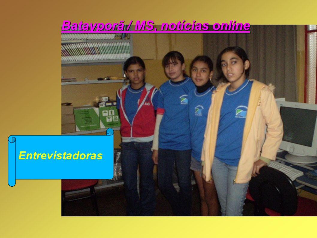 Batayporã / MS, notícias online Entrevistadoras