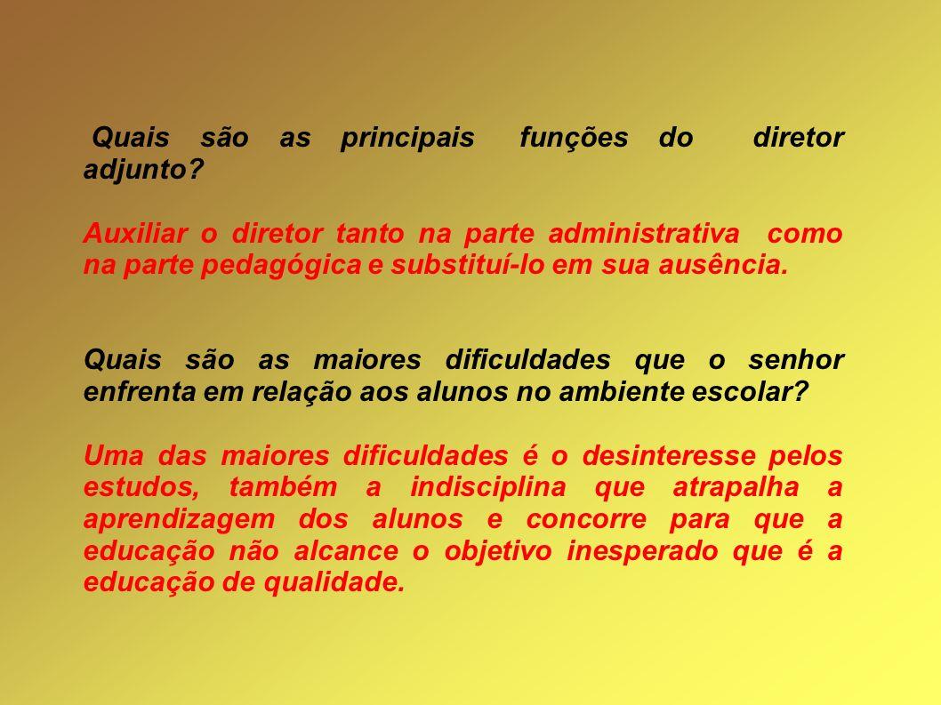 Nome do entrevistado? Moacir Alves Teixeira Há quanto tempo o senhor trabalha na educação, e há quanto tempo esta na direção da escola E. E. Braz Sini