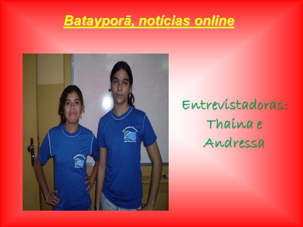 Batayporã, notícias online Entrevistadoras: Thaina e Andressa