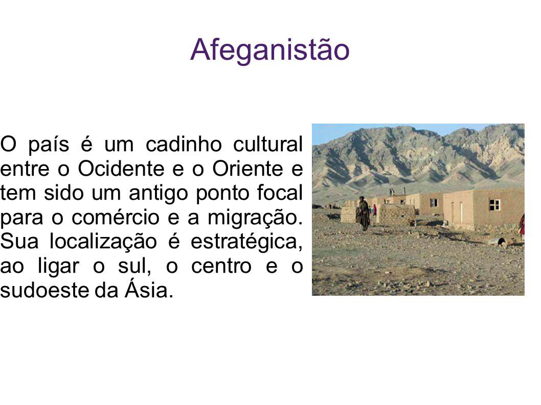 Afeganistão O país é um cadinho cultural entre o Ocidente e o Oriente e tem sido um antigo ponto focal para o comércio e a migração. Sua localização é