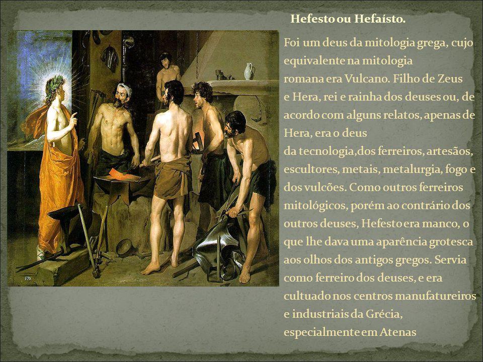 Hefesto ou Hefaísto.