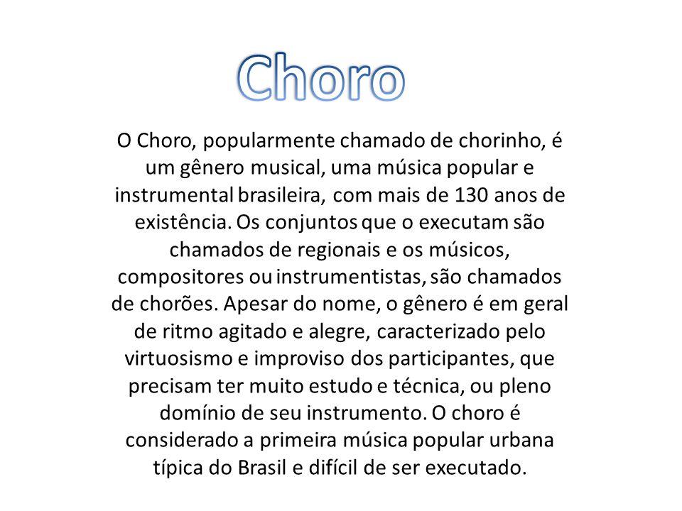 O Choro, popularmente chamado de chorinho, é um gênero musical, uma música popular e instrumental brasileira, com mais de 130 anos de existência. Os c