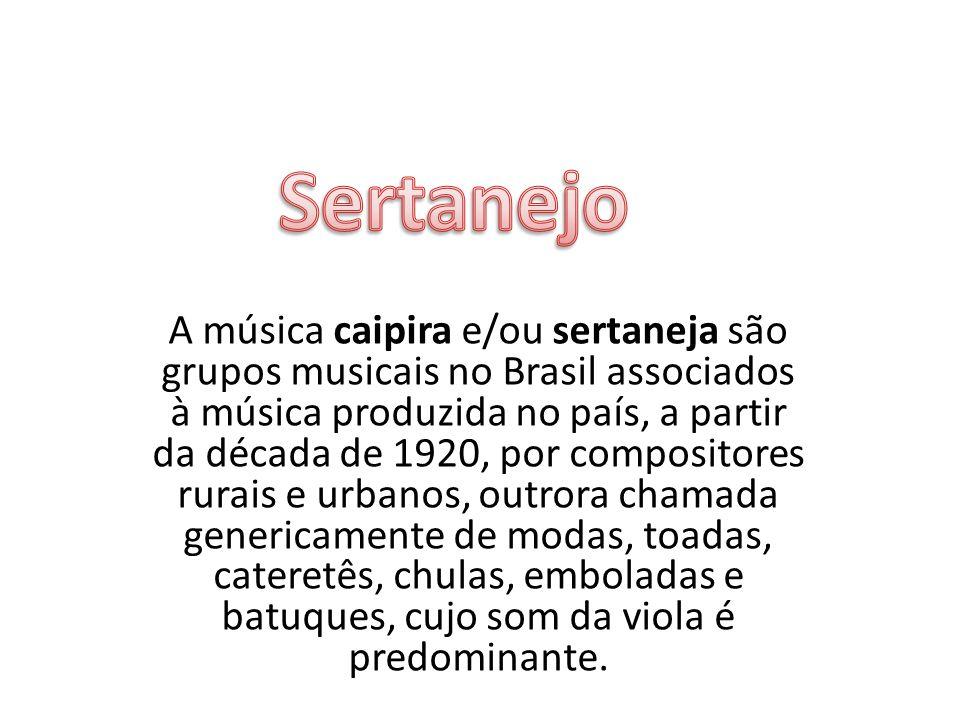 A música caipira e/ou sertaneja são grupos musicais no Brasil associados à música produzida no país, a partir da década de 1920, por compositores rura