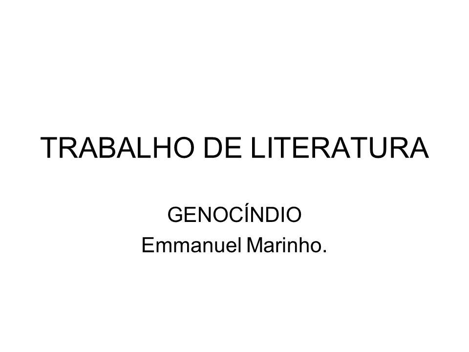 TRABALHO DE LITERATURA GENOCÍNDIO Emmanuel Marinho.