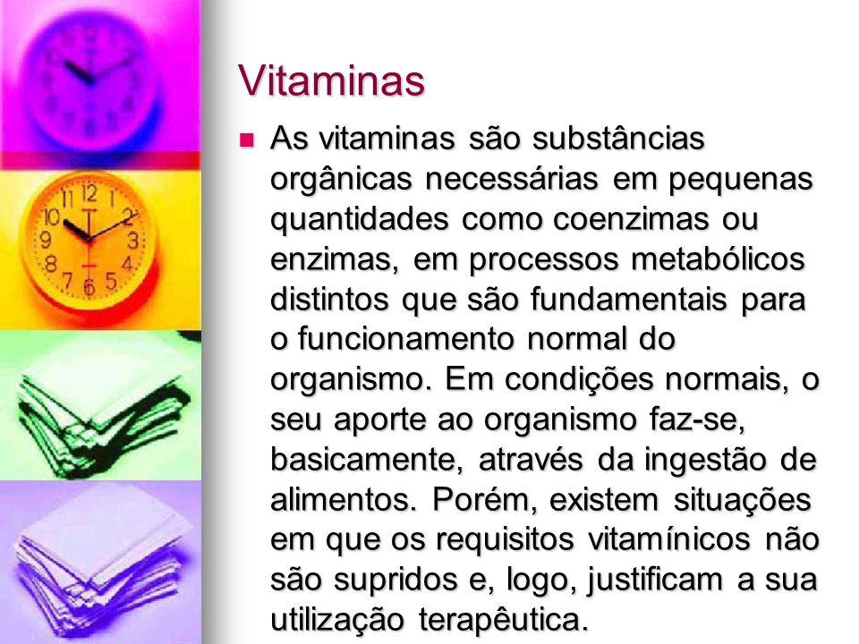 Vitaminas As vitaminas são substâncias orgânicas necessárias em pequenas quantidades como coenzimas ou enzimas, em processos metabólicos distintos que