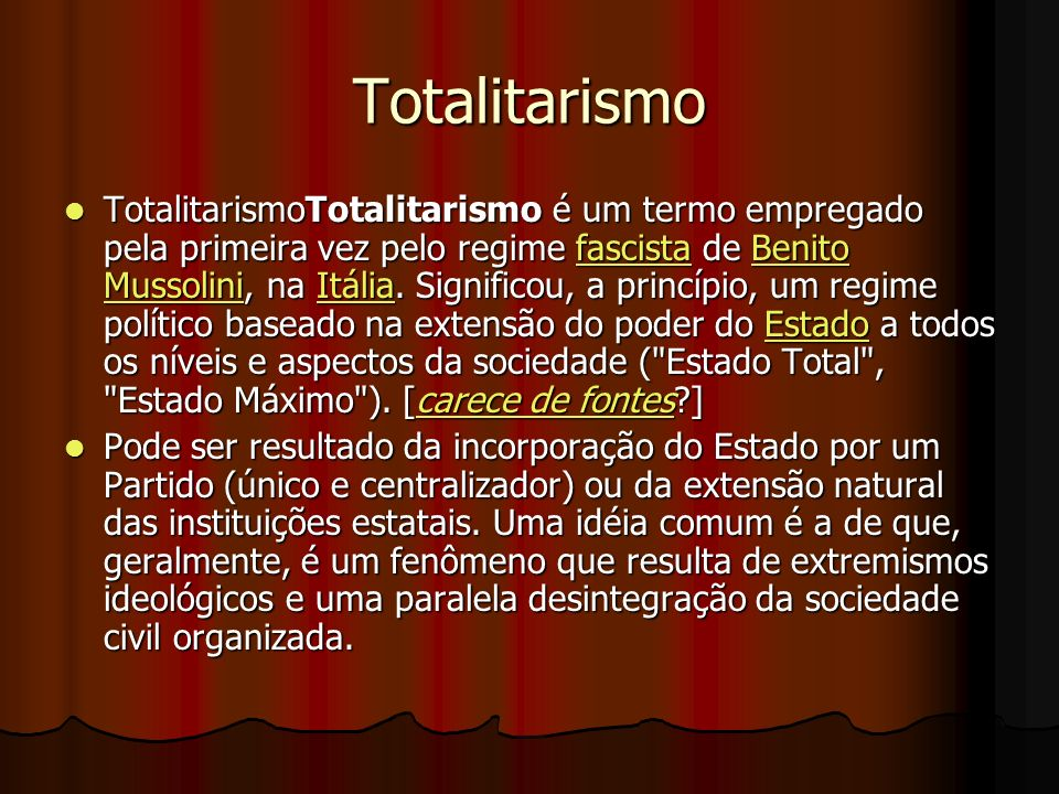 Totalitarismo TotalitarismoTotalitarismo é um termo empregado pela primeira vez pelo regime fascista de Benito Mussolini, na Itália.