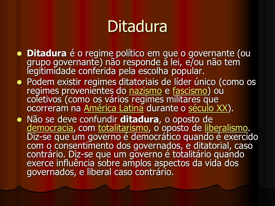 Ditadura Ditadura é o regime político em que o governante (ou grupo governante) não responde à lei, e/ou não tem legitimidade conferida pela escolha popular.