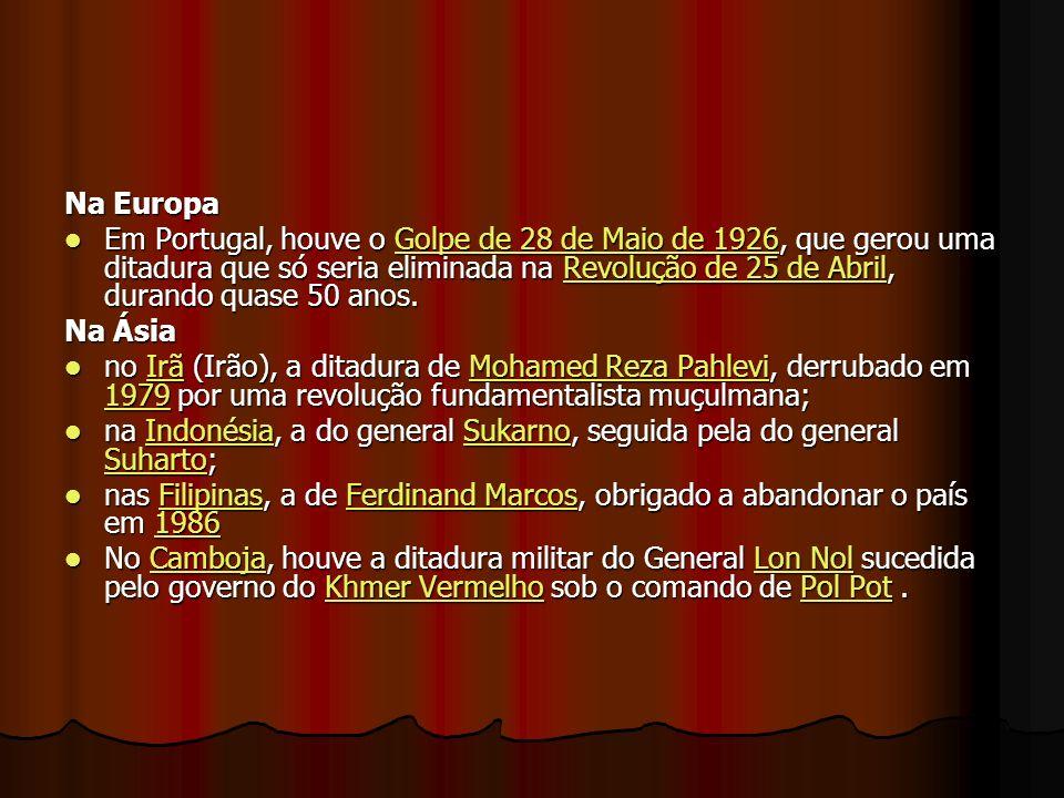 Na Europa Em Portugal, houve o Golpe de 28 de Maio de 1926, que gerou uma ditadura que só seria eliminada na Revolução de 25 de Abril, durando quase 50 anos.