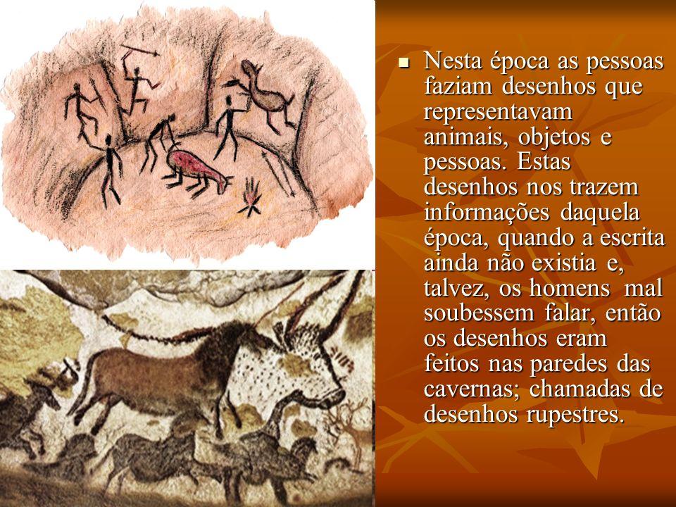 Nesta época as pessoas faziam desenhos que representavam animais, objetos e pessoas. Estas desenhos nos trazem informações daquela época, quando a esc