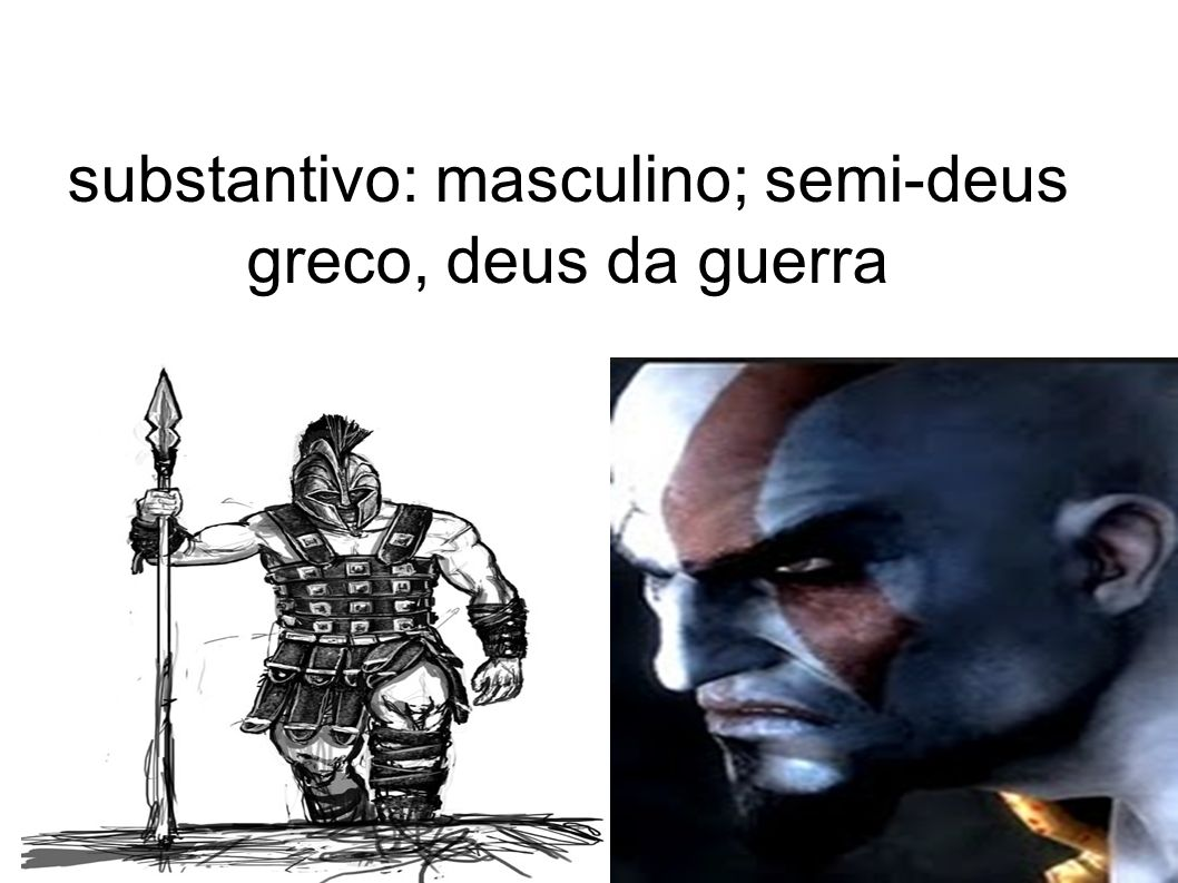 substantivo: masculino; semi-deus greco, deus da guerra