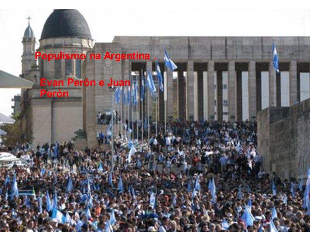 Populismo na Argentina. Evan Perón e Juan Perón