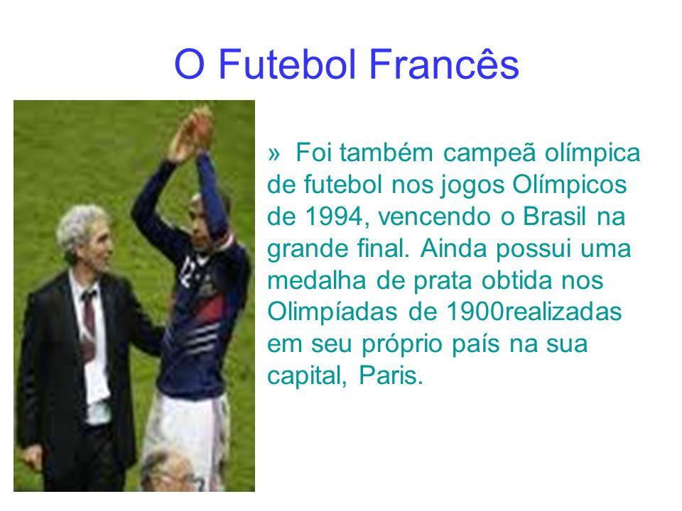 O Futebol Francês »Foi também campeã olímpica de futebol nos jogos Olímpicos de 1994, vencendo o Brasil na grande final. Ainda possui uma medalha de p