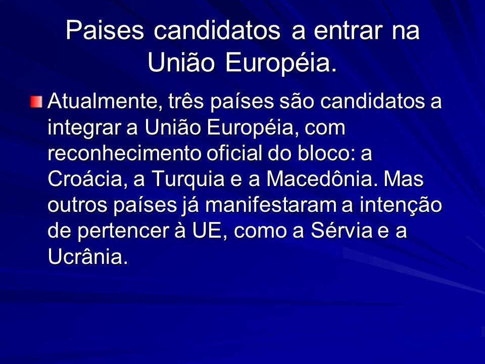 Paises candidatos a entrar na União Européia. Atualmente, três países são candidatos a integrar a União Européia, com reconhecimento oficial do bloco: