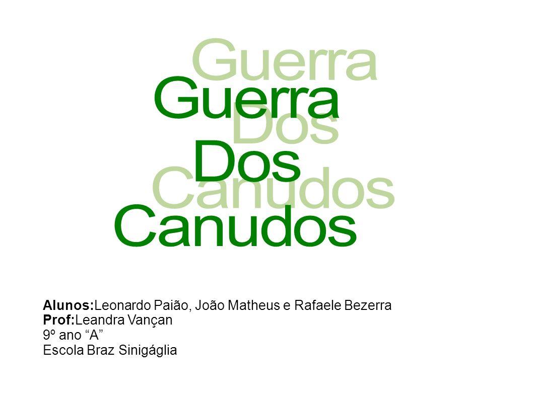 Líder Era um líder religioso chamado Antônio Vicente Mendes Maciel o conselheiro natural de Quixeramobim, Ceará.