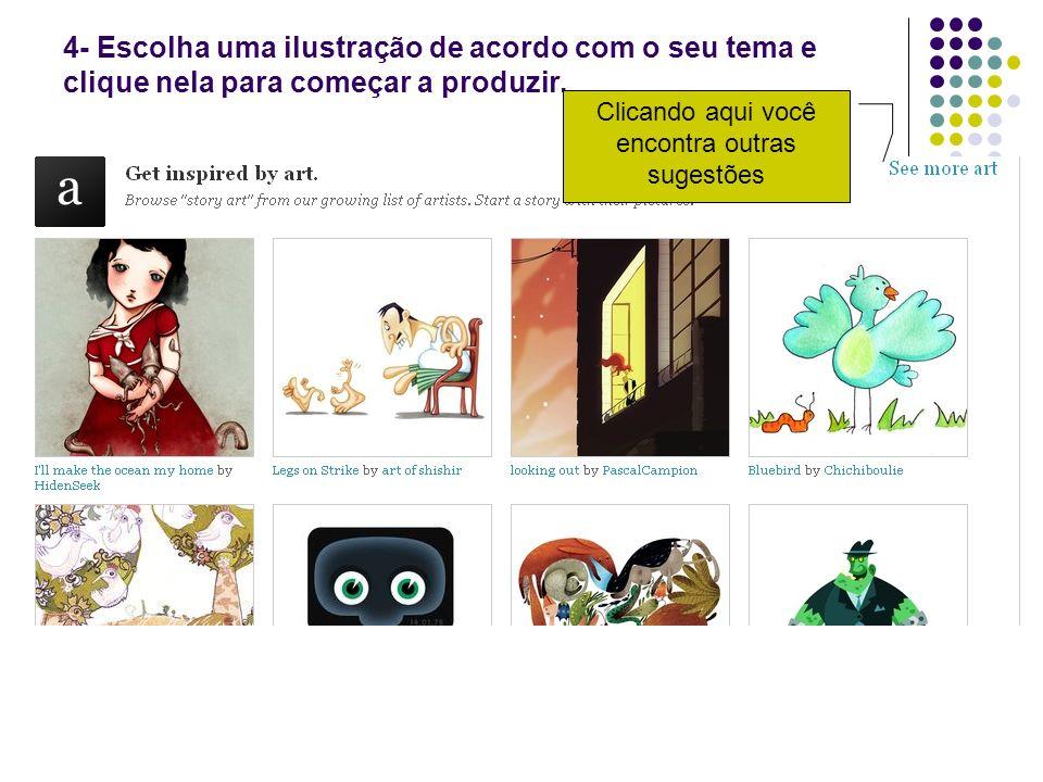 4- Escolha uma ilustração de acordo com o seu tema e clique nela para começar a produzir. Clicando aqui você encontra outras sugestões