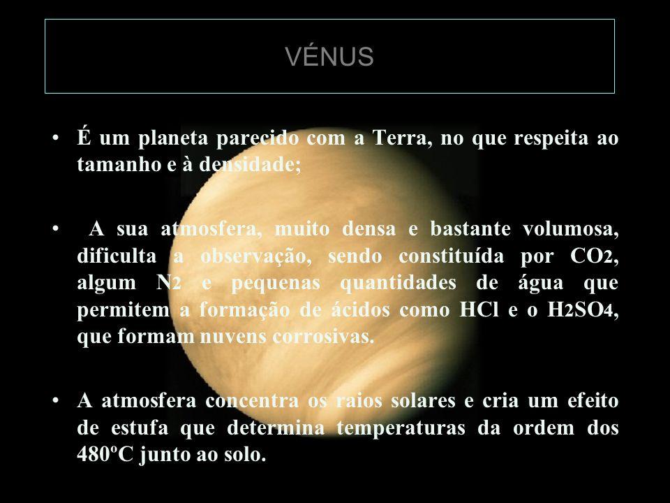 VÉNUS É um planeta parecido com a Terra, no que respeita ao tamanho e à densidade; A sua atmosfera, muito densa e bastante volumosa, dificulta a obser