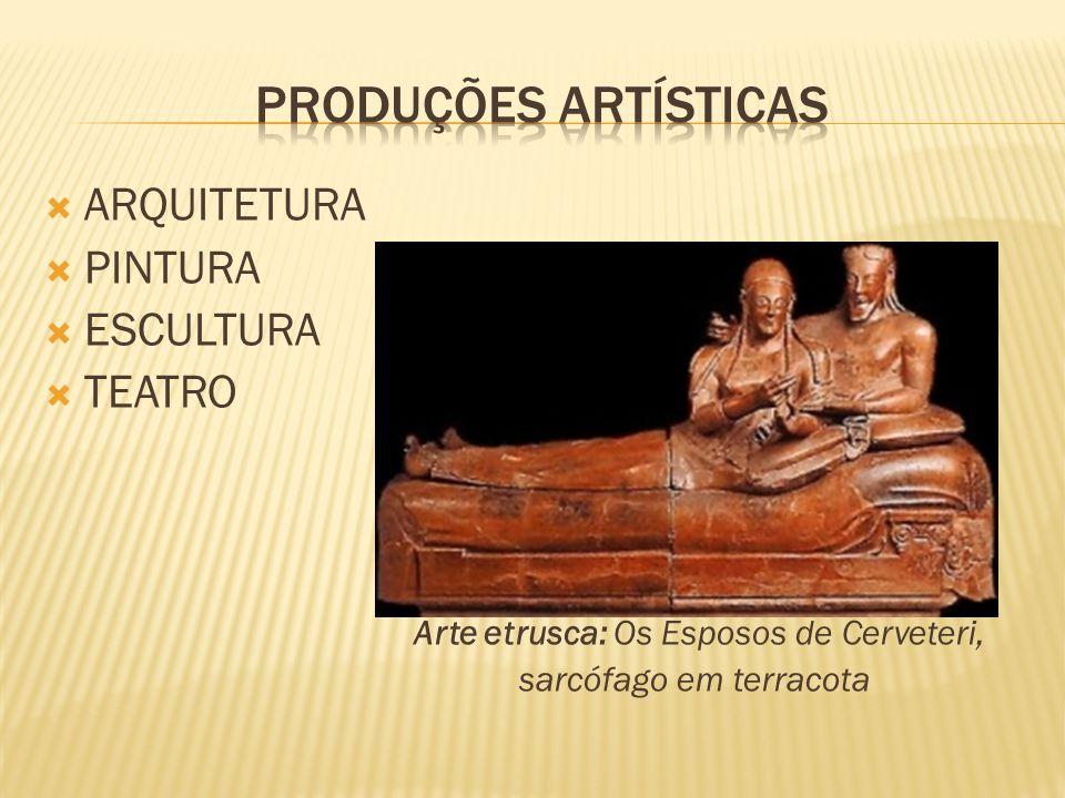 ARQUITETURA PINTURA ESCULTURA TEATRO Arte etrusca: Os Esposos de Cerveteri, sarcófago em terracota