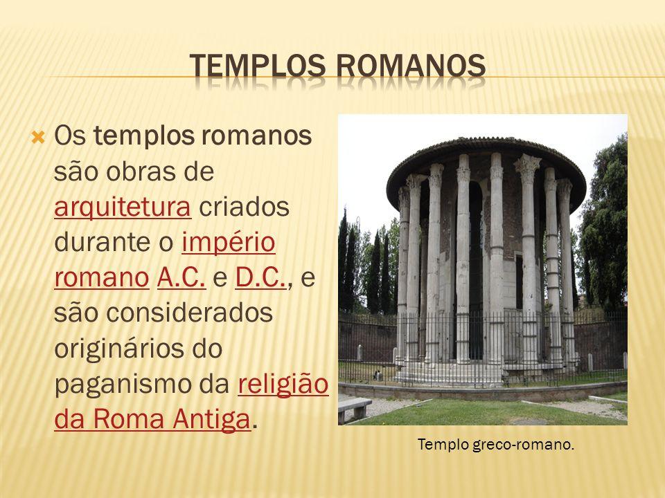 Os templos romanos são obras de arquitetura criados durante o império romano A.C. e D.C., e são considerados originários do paganismo da religião da R