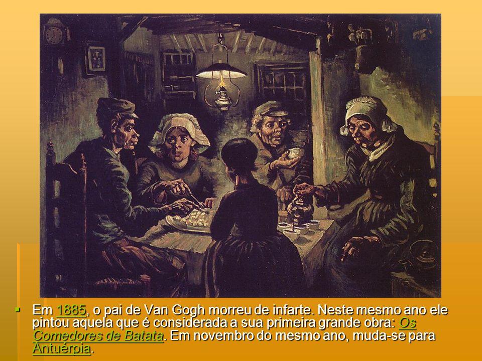 Em 1885, o pai de Van Gogh morreu de infarte. Neste mesmo ano ele pintou aquela que é considerada a sua primeira grande obra: Os Comedores de Batata.