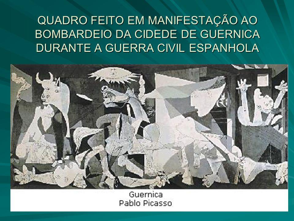 QUADRO FEITO EM MANIFESTAÇÃO AO BOMBARDEIO DA CIDEDE DE GUERNICA DURANTE A GUERRA CIVIL ESPANHOLA