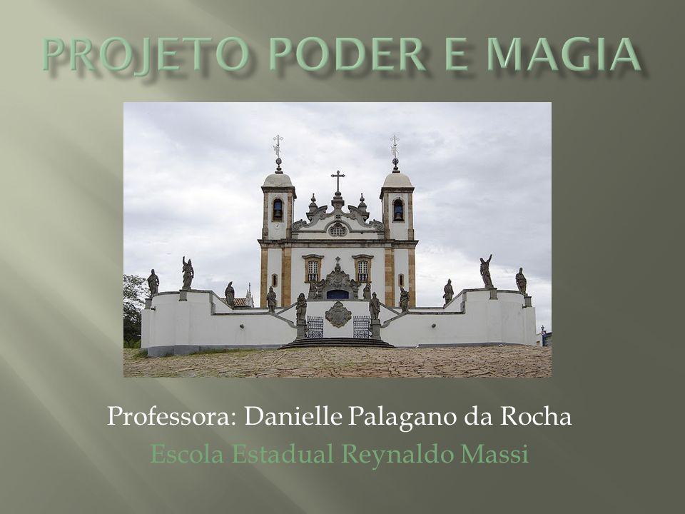 Professora: Danielle Palagano da Rocha Escola Estadual Reynaldo Massi
