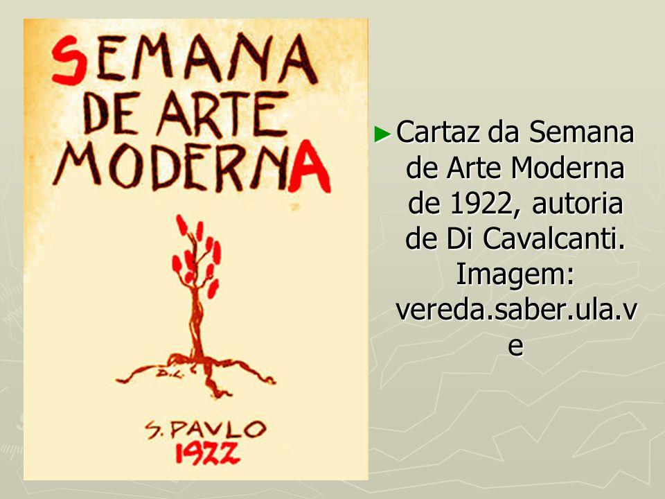 Cartaz da Semana de Arte Moderna de 1922, autoria de Di Cavalcanti. Imagem: vereda.saber.ula.v e Cartaz da Semana de Arte Moderna de 1922, autoria de