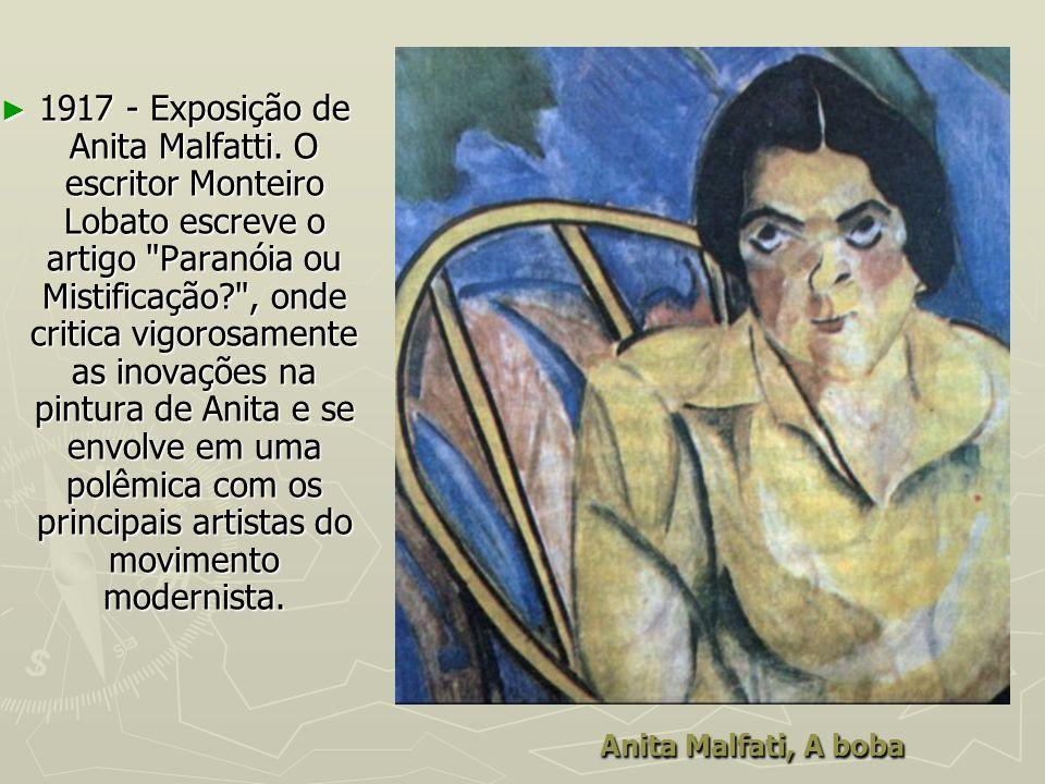 Anita Malfati, A boba 1917 - Exposição de Anita Malfatti. O escritor Monteiro Lobato escreve o artigo