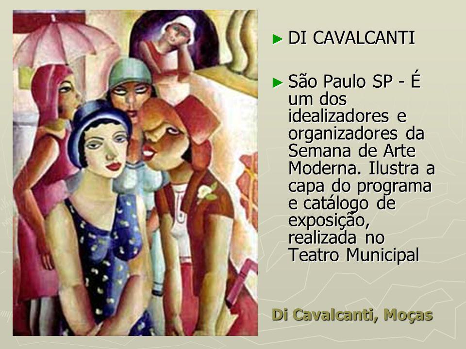 Di Cavalcanti, Moças DI CAVALCANTI DI CAVALCANTI São Paulo SP - É um dos idealizadores e organizadores da Semana de Arte Moderna. Ilustra a capa do pr