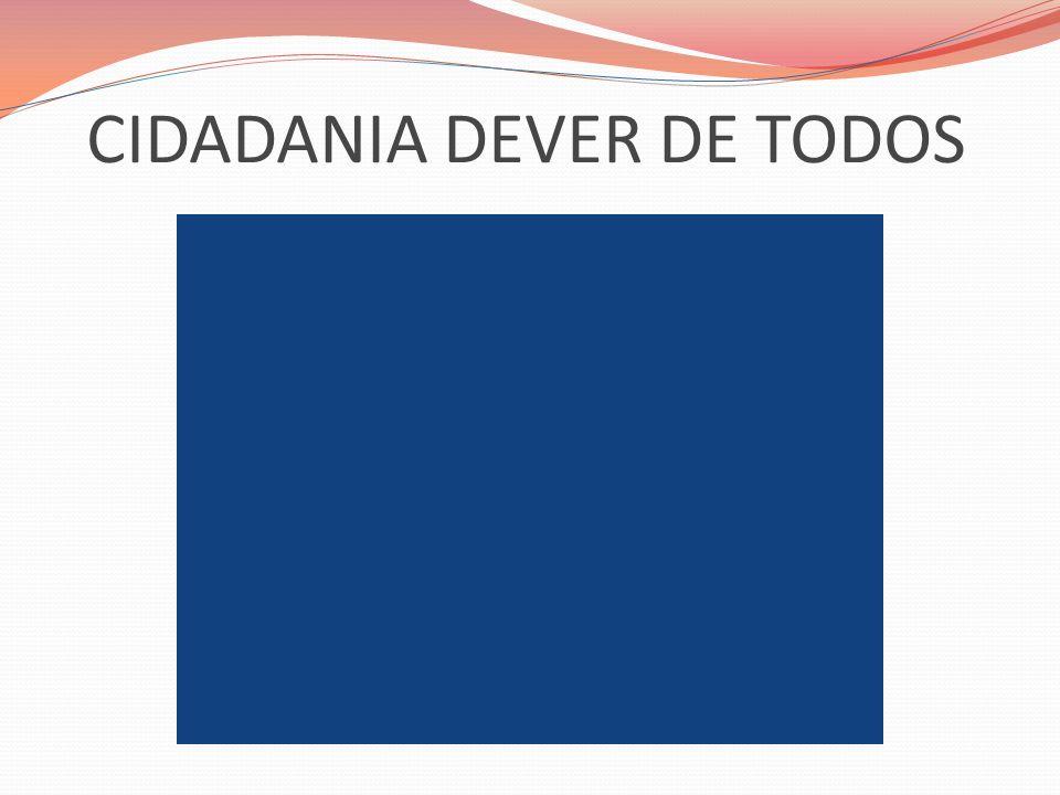 CIDADANIA DEVER DE TODOS