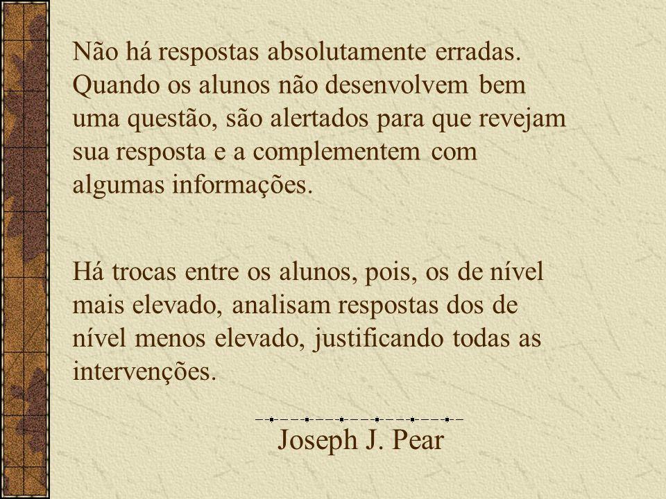 Joseph J. Pear Não há respostas absolutamente erradas.