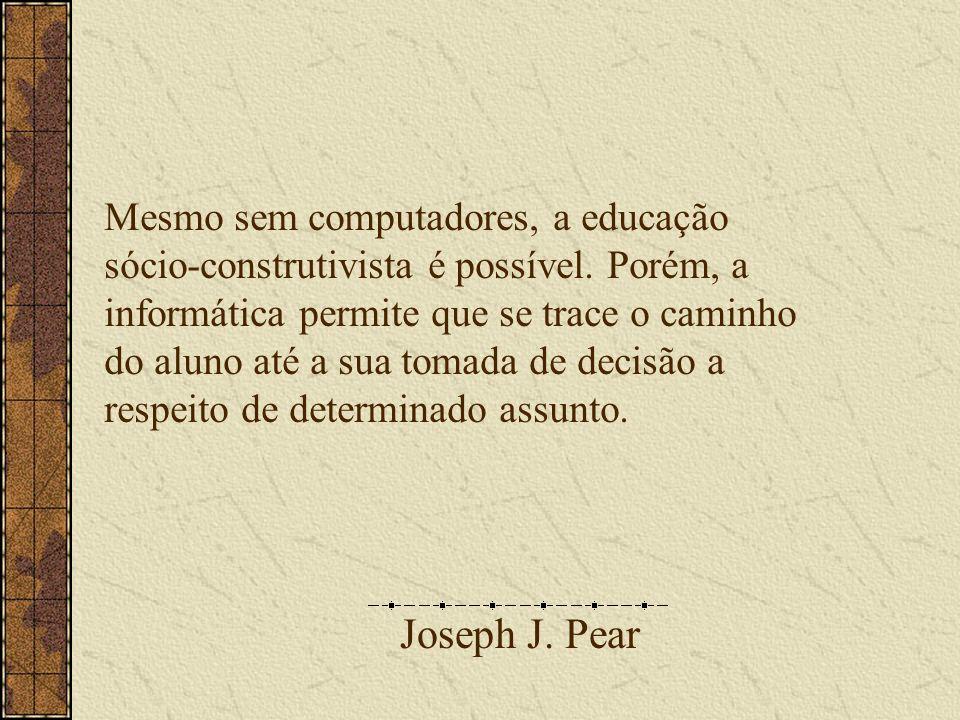 Joseph J. Pear Mesmo sem computadores, a educação sócio-construtivista é possível.