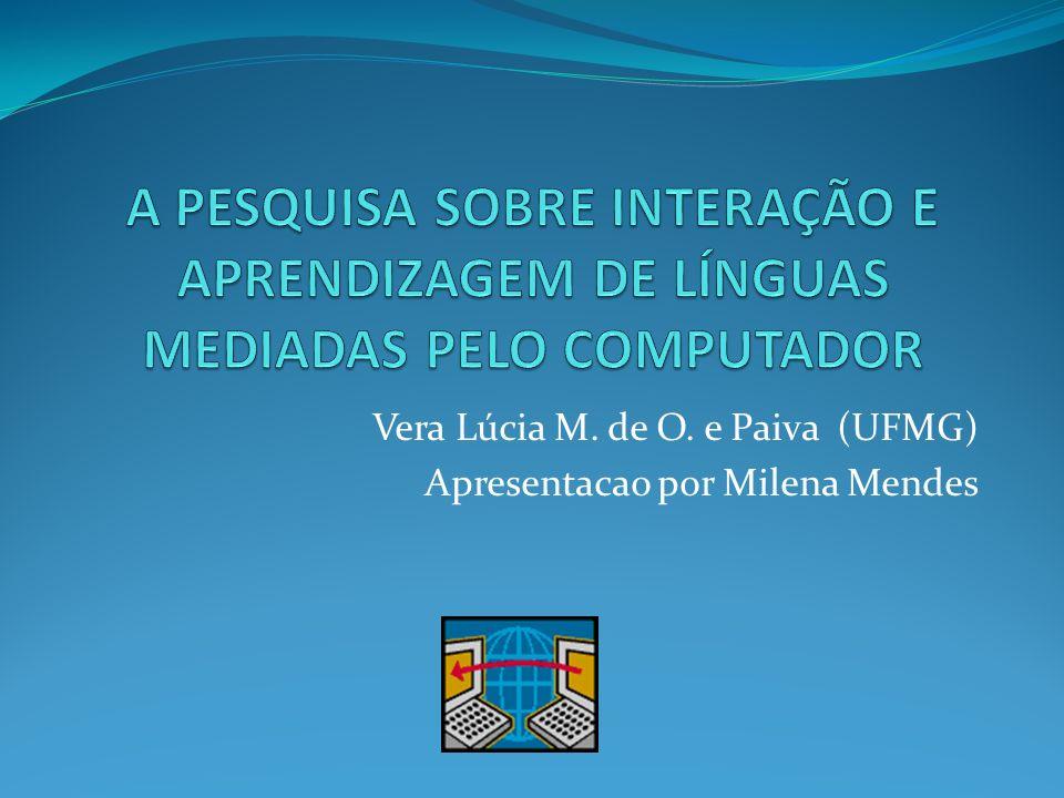 Vera Lúcia M. de O. e Paiva (UFMG) Apresentacao por Milena Mendes