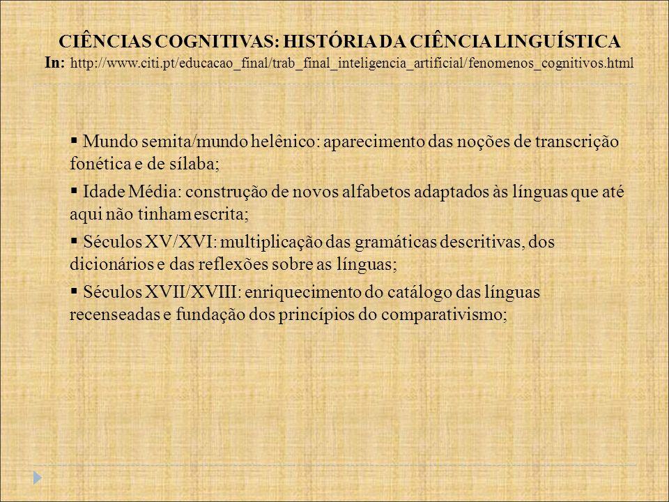 Mundo semita/mundo helênico: aparecimento das noções de transcrição fonética e de sílaba; Idade Média: construção de novos alfabetos adaptados às líng