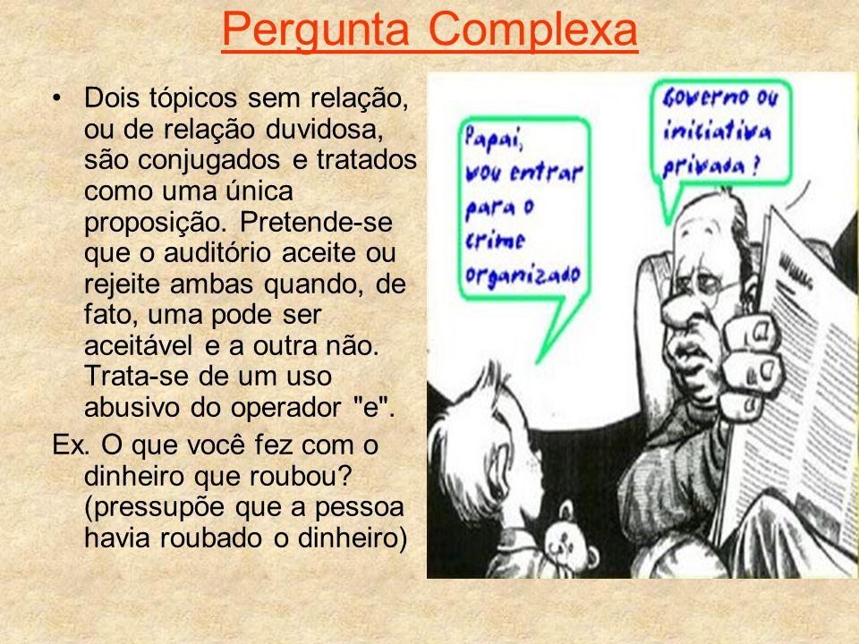 Bibliografia http://criticanarede.com/falacias.htm http://pt.wikipedia.org/wiki/Fal%C3%A1cia http://www.pucrs.br/gpt/falacias.php www.humortadela.com.br www.google.com.br