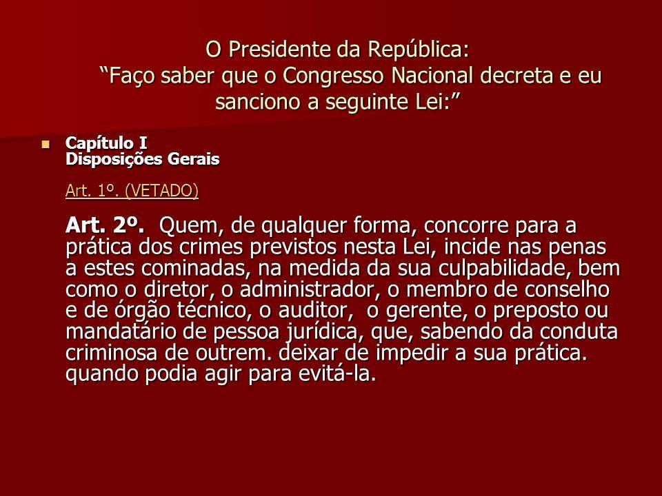 O Presidente da República: Faço saber que o Congresso Nacional decreta e eu sanciono a seguinte Lei: O Presidente da República: Faço saber que o Congr