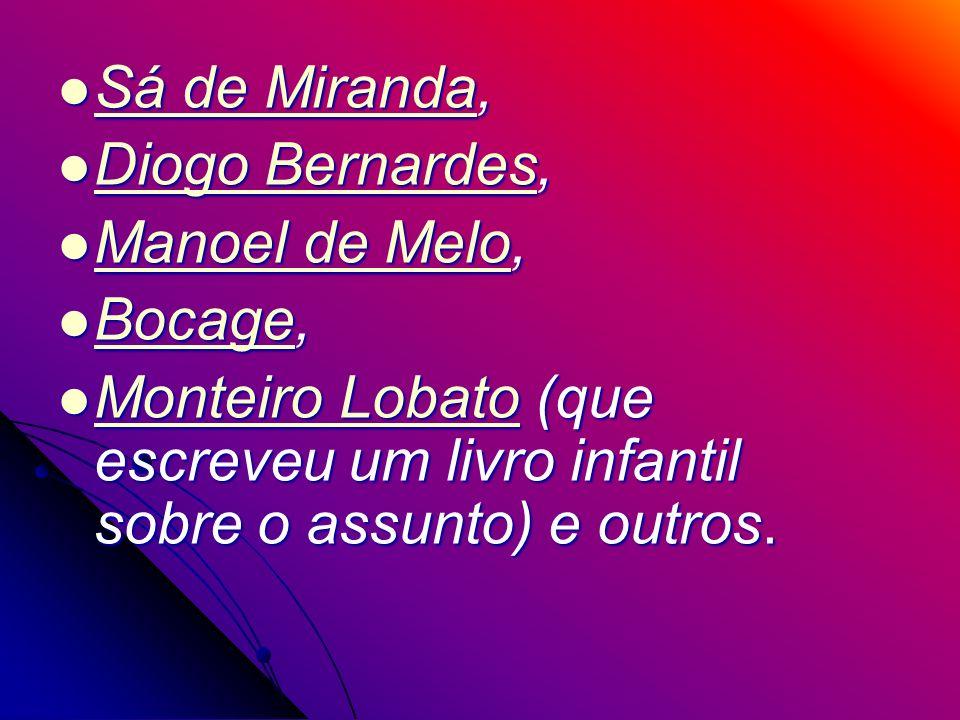 Sá de Miranda, Sá de Miranda, Sá de Miranda Sá de Miranda Diogo Bernardes, Diogo Bernardes, Diogo Bernardes Diogo Bernardes Manoel de Melo, Manoel de