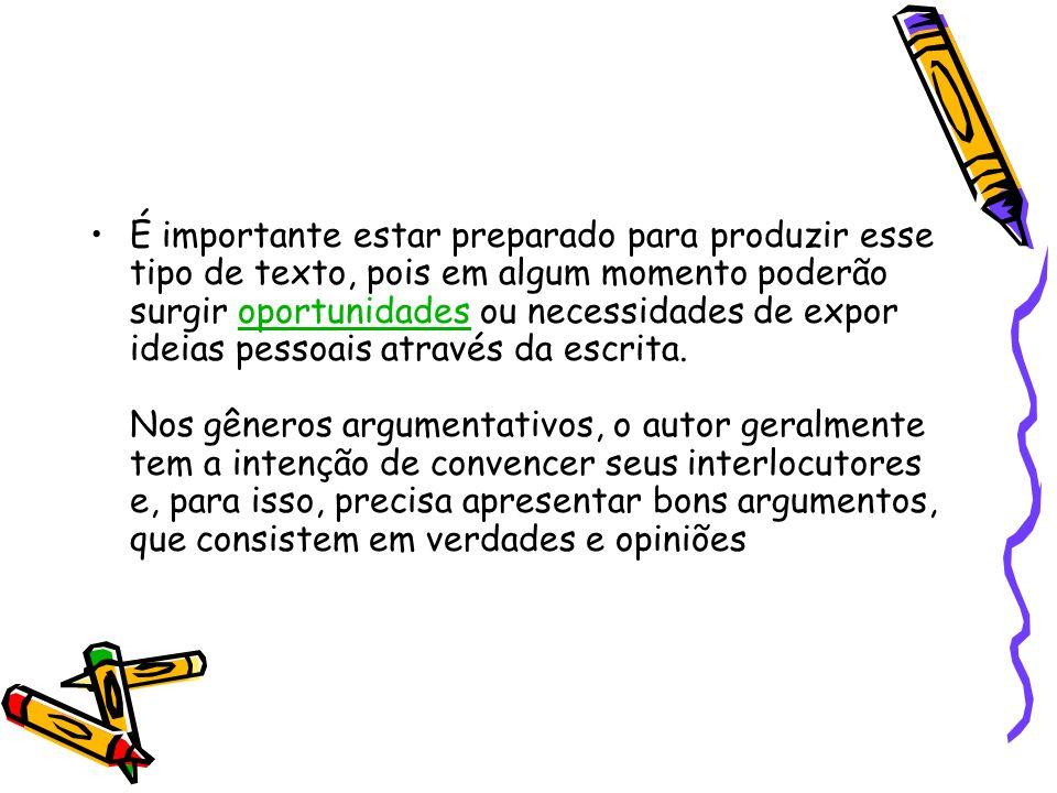 O artigo de opinião é fundamentado em impressões pessoais do autor do texto e, por isso, são fáceis de contestar.