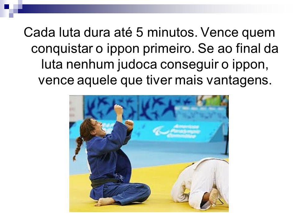 Cada luta dura até 5 minutos.Vence quem conquistar o ippon primeiro.